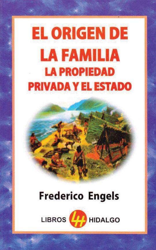 El origen de la familia la propiedad privada y el estado
