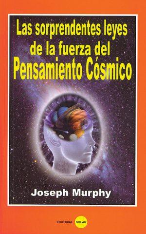Las sorprendentes leyes de la fuerza del pensamiento cósmico