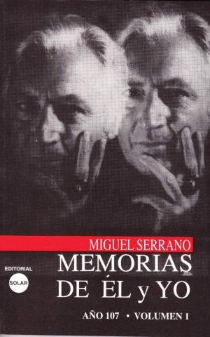 Miguel Serrano. Memorias de el y yo