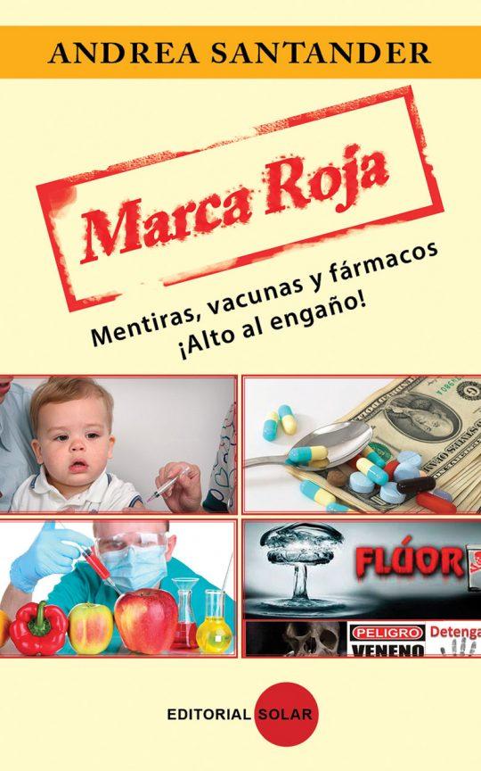 Marca roja. mentiras, vacunas y fármacos