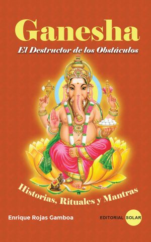 Ganesha. El destructor de los obstaculos
